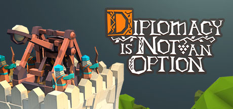 Diplomacy is Not an Option Free Download Full Game for PC