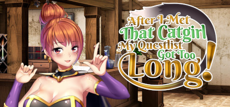 After I met that catgirl my questlist got too long Download Game Free PC