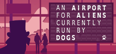 An Airport for Aliens Currently Run by Dogs Download Game Free PC