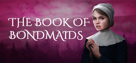 The Book Of Bondmaids Download Game Free PC
