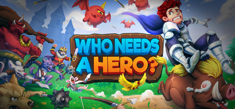 Who Needs a Hero Download Game Free PC