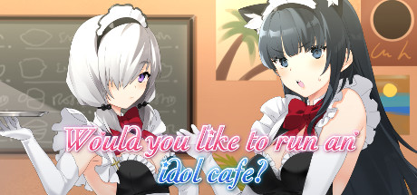 Would You Like To Run An Idol Cafe Download Game Free PC